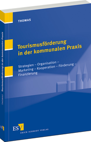 Tourismusförderung in der kommunalen Praxis – Strategien – Organisation – Marketing – Kooperation – Förderung – Finanzierung