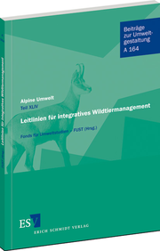 Alpine Umwelt – Teil XLIV Leitlinien für integratives Wildtiermanagement –