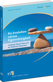 Ko-Evolution versus Eigennützigkeit – Creating Shared Value mit der Balanced Valuecard