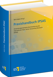 Praxishandbuch IPSAS – Anwendungsorientierte Kommentierung der International Public Sector Accounting Standards (IPSAS)