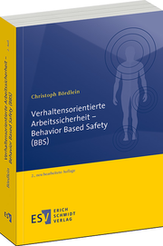 Verhaltensorientierte Arbeitssicherheit - Behavior Based Safety (BBS) –