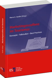 Marketingexzellenz im Tourismus – Konzepte - Fallstudien - Best Practices
