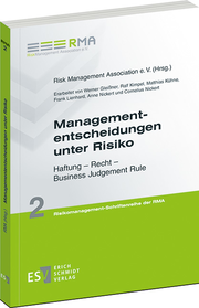 Managemententscheidungen unter Risiko – Haftung – Recht – Business Judgement Rule