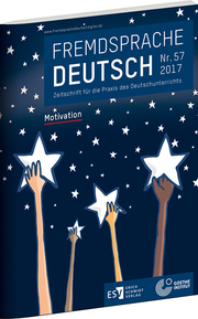 Fremdsprache Deutsch Heft 57 (2017): Motivation