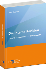 Die Interne Revision – Theorie - Organisation - Best Practice